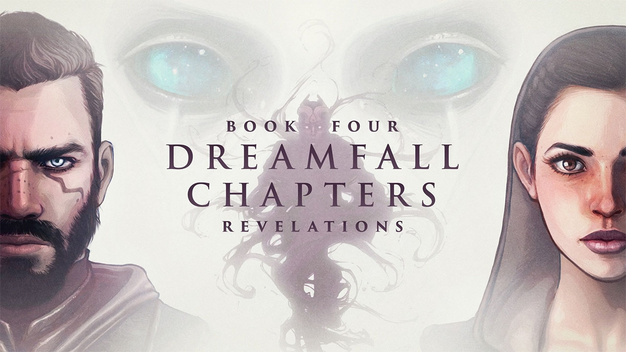 Dreamfall Chapters. Book Four: Revelations