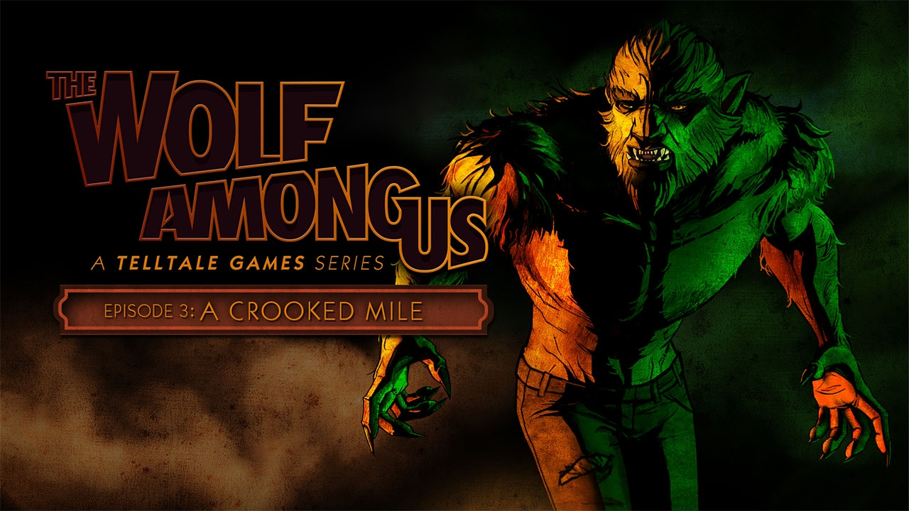The Wolf Among Us: A Crooked Mile