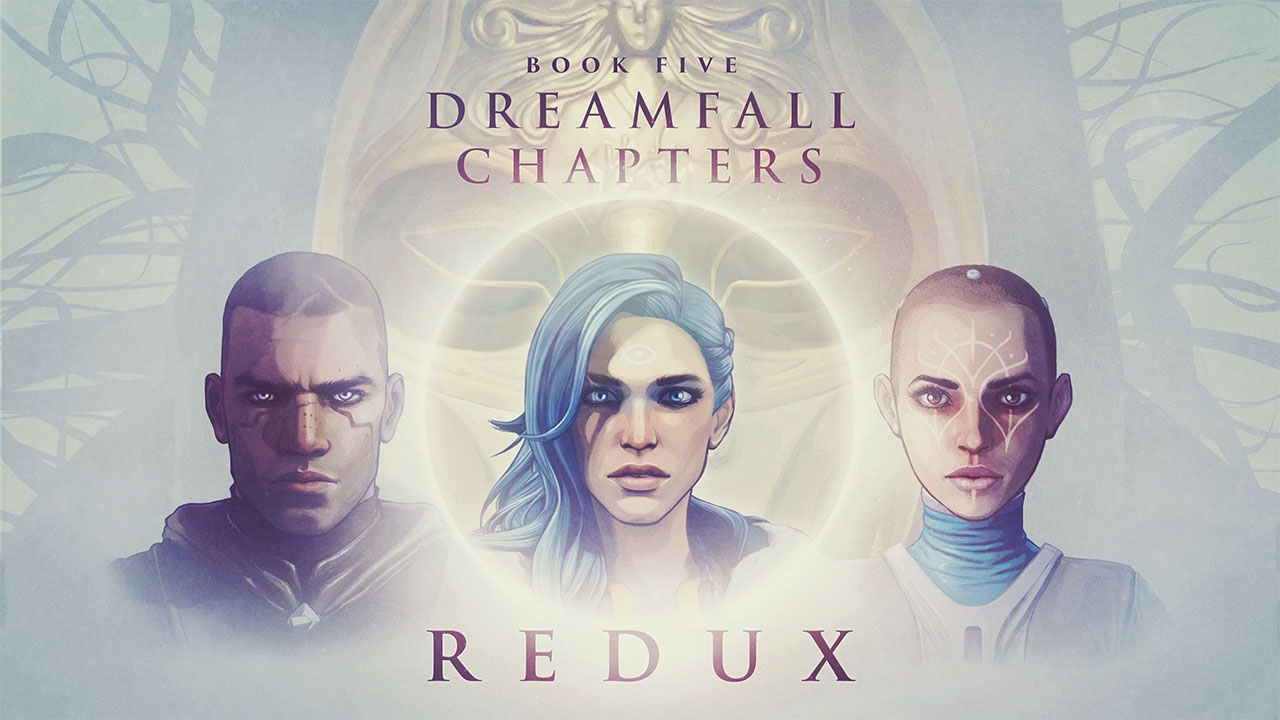 Dreamfall Chapters. Book Five: Redux